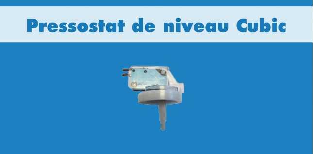 PRESSOSTAT DE NIVEAU CUBIC
