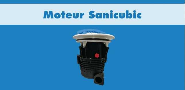 MOTEUR SANICUBIC 2 PRO